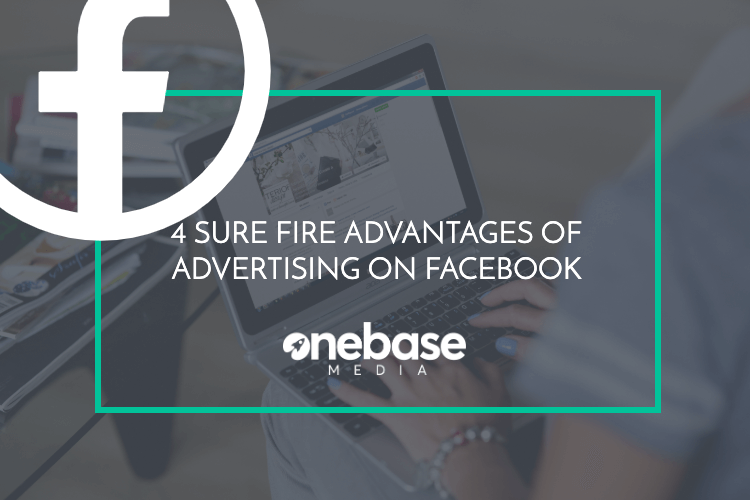 4 sure fire advantages of advertising on facebook