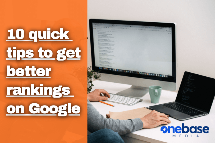 10 quick tips to get better rankings on google